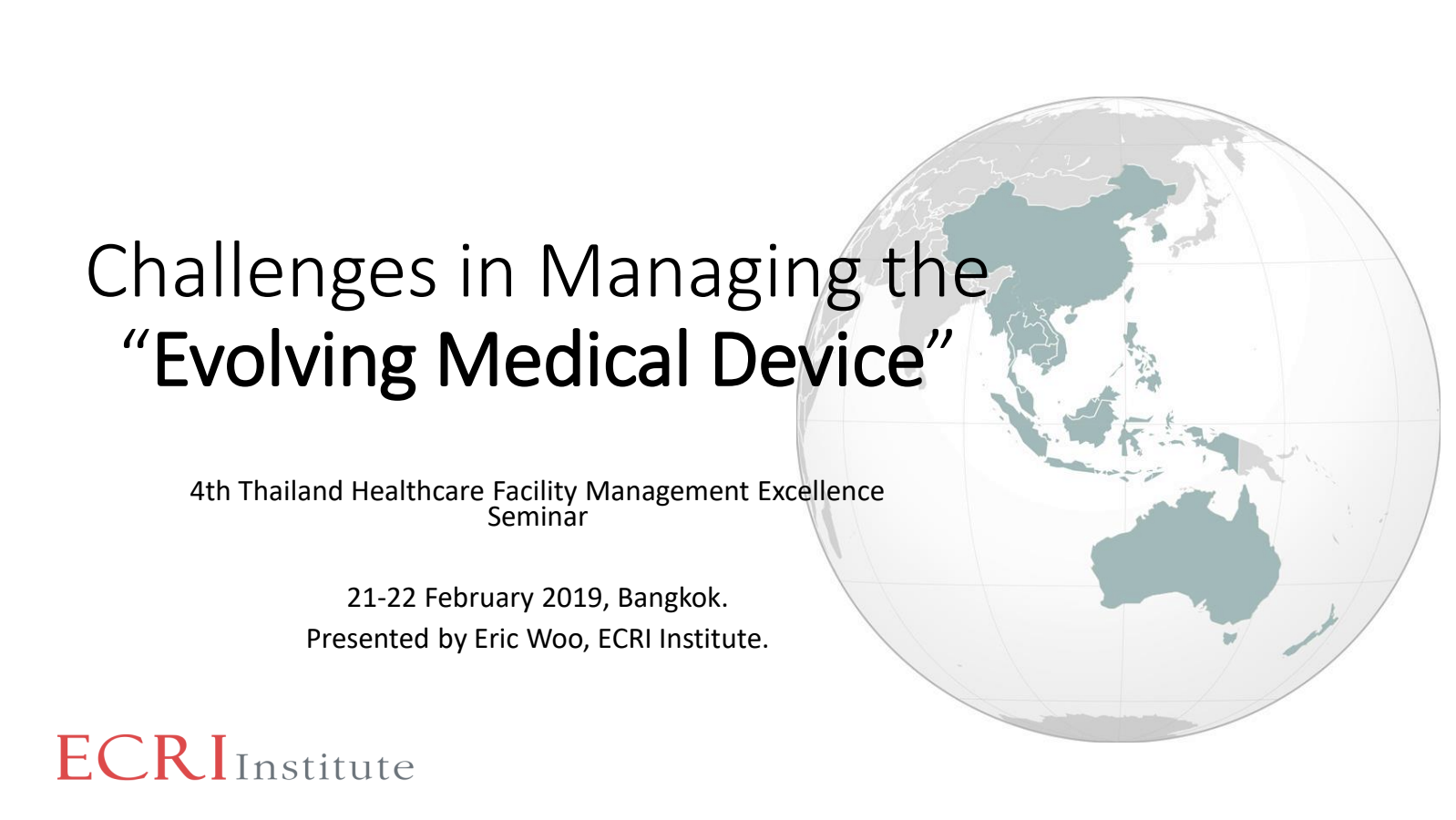 "Challenge in Managing the ""Evolving Medical Device"""